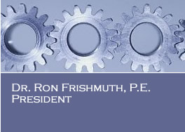 Dr. Ron Frishmuth, P.E. / Consulting Engineer